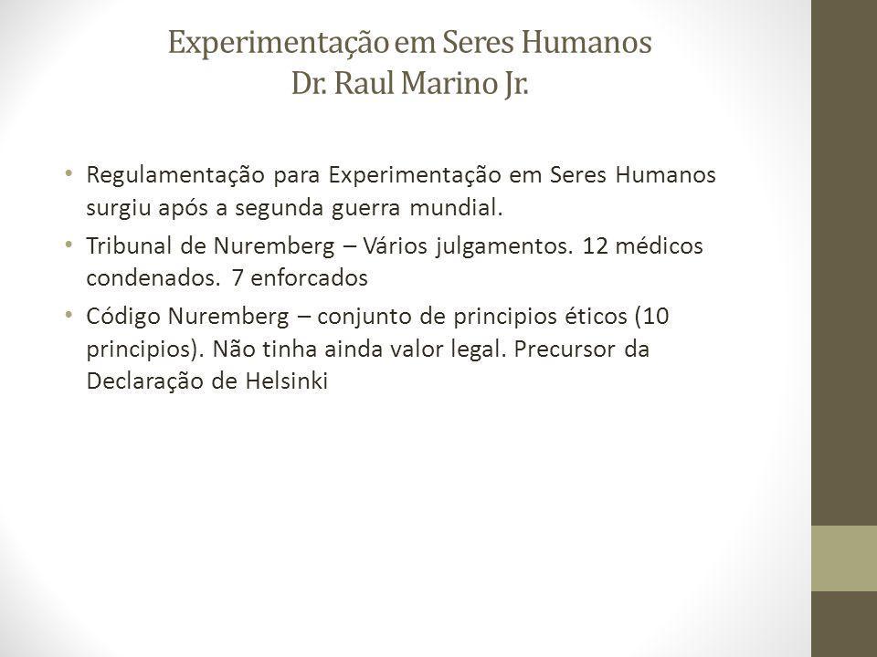 Experimentação em Seres Humanos Dr.Raul Marino Jr.