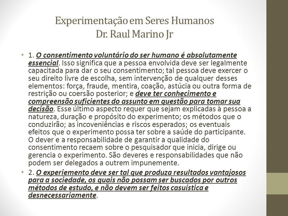 Experimentação em Seres Humanos Dr.Raul Marino Jr 1.