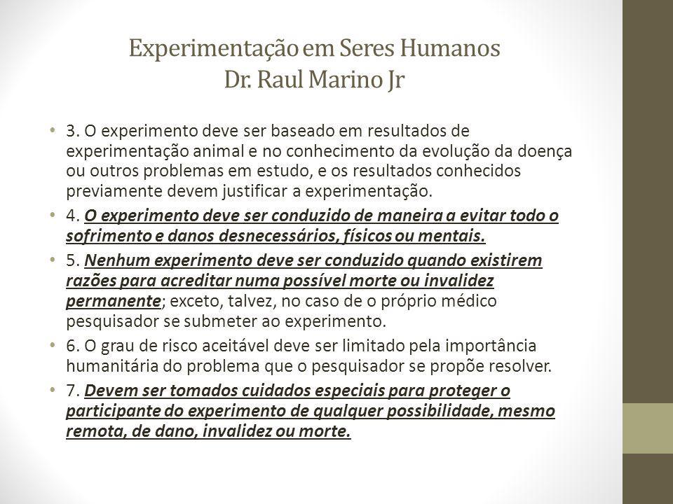 Experimentação em Seres Humanos Dr.Raul Marino Jr 3.