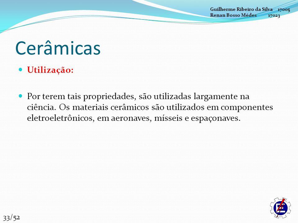 Cerâmicas Utilização: Por terem tais propriedades, são utilizadas largamente na ciência. Os materiais cerâmicos são utilizados em componentes eletroel