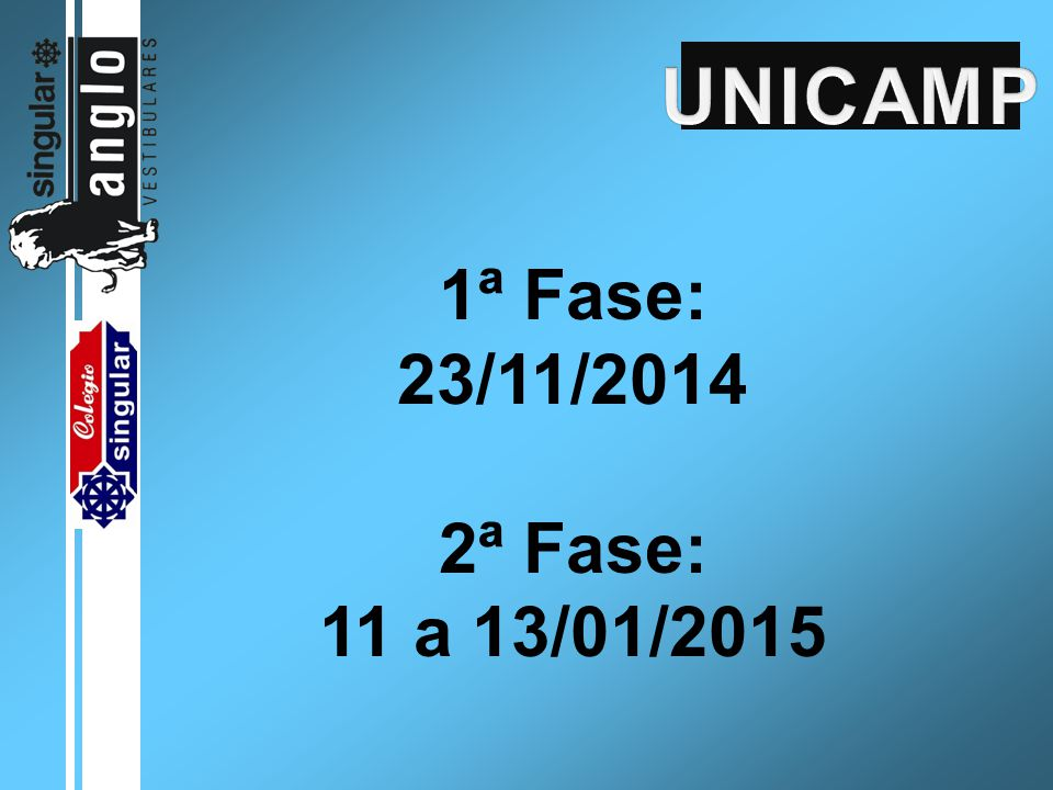 1ª Fase: 23/11/2014 2ª Fase: 11 a 13/01/2015