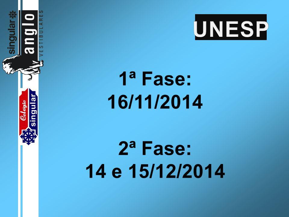 1ª Fase: 16/11/2014 2ª Fase: 14 e 15/12/2014