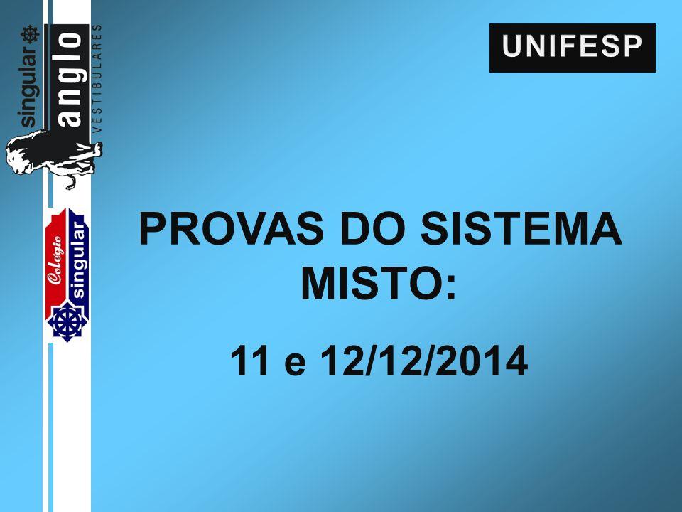 PROVAS DO SISTEMA MISTO: 11 e 12/12/2014