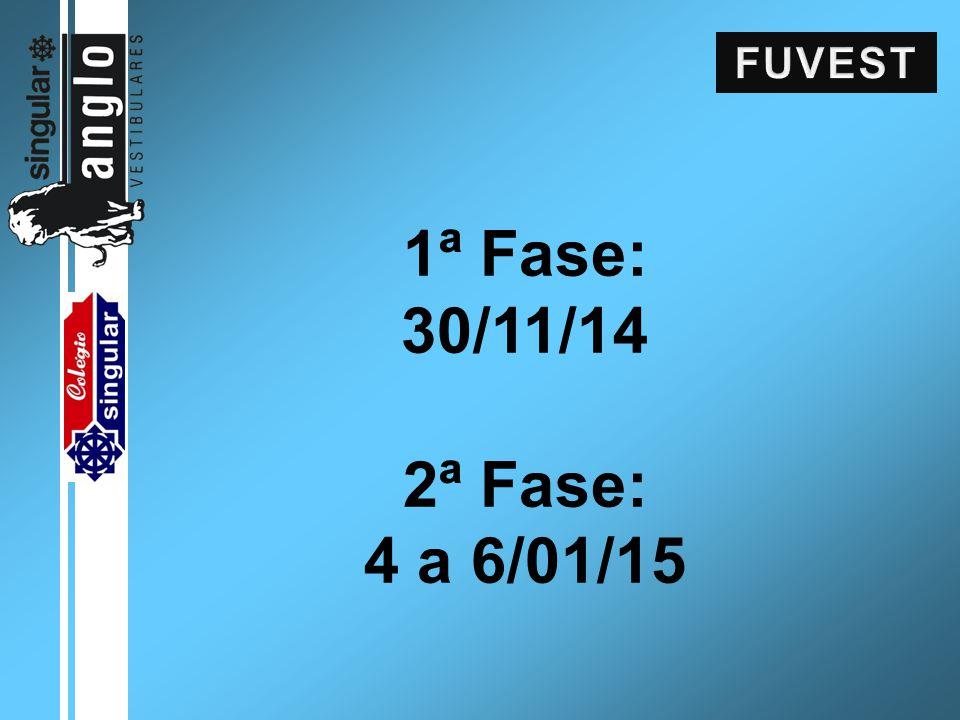 1ª Fase: 30/11/14 2ª Fase: 4 a 6/01/15