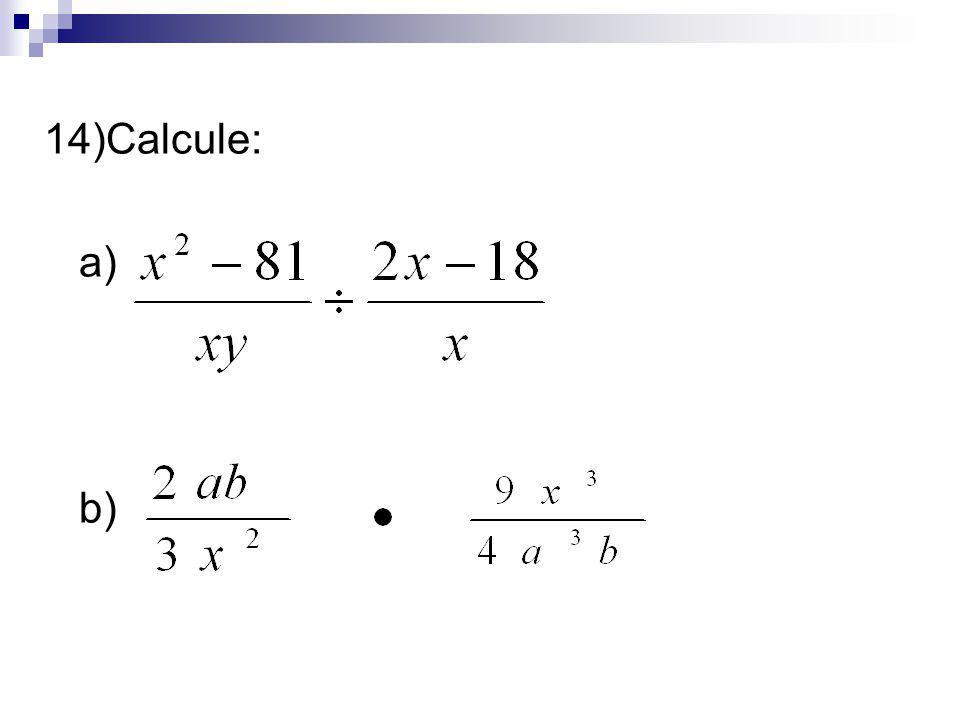 14)Calcule: a) b)
