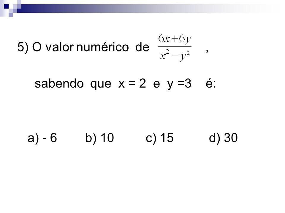RESPOSTAS: 1) b) 2) b) 3) c) 4) c) 5) a) 6) a) 7) b) 8) d) 9) b) 10) b) 11) 12) a) 5xy ( 3x – 1 + 2x²y ) b) ( 2a - 5b ) ( 2a + 5b ) c) ( 2x – 3y )² 13) 14) 15)