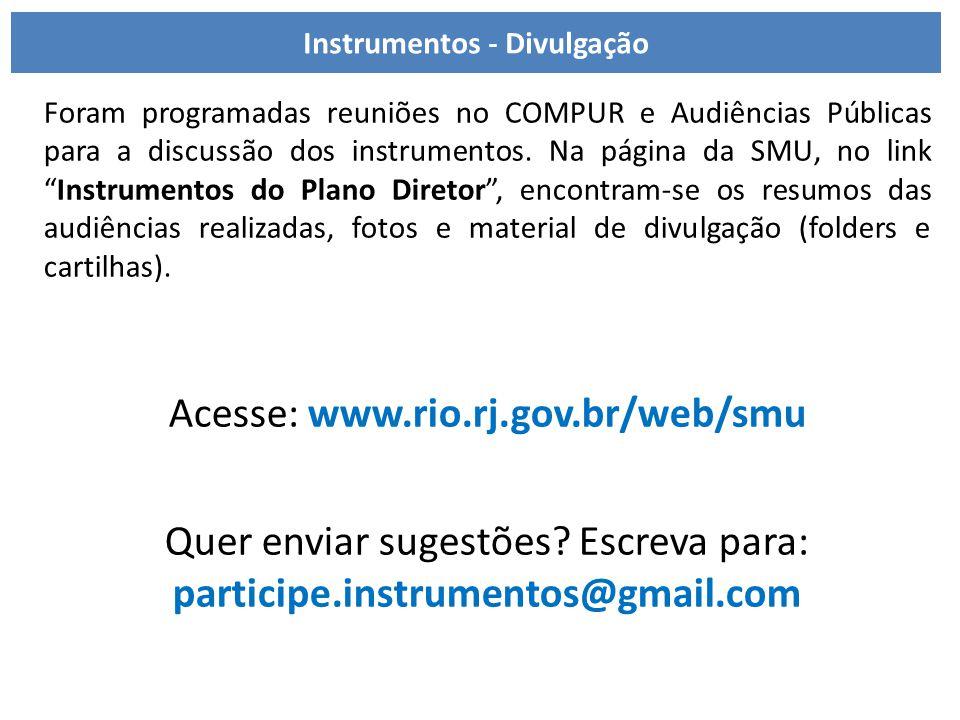 Divulgação dos Projetos de Lei Foram programadas reuniões no COMPUR e Audiências Públicas para a discussão dos instrumentos. Na página da SMU, no link