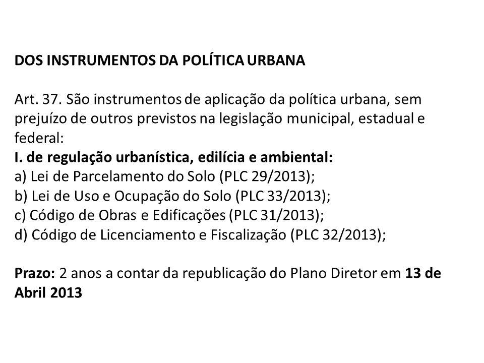 Contextualização DOS INSTRUMENTOS DA POLÍTICA URBANA Art.