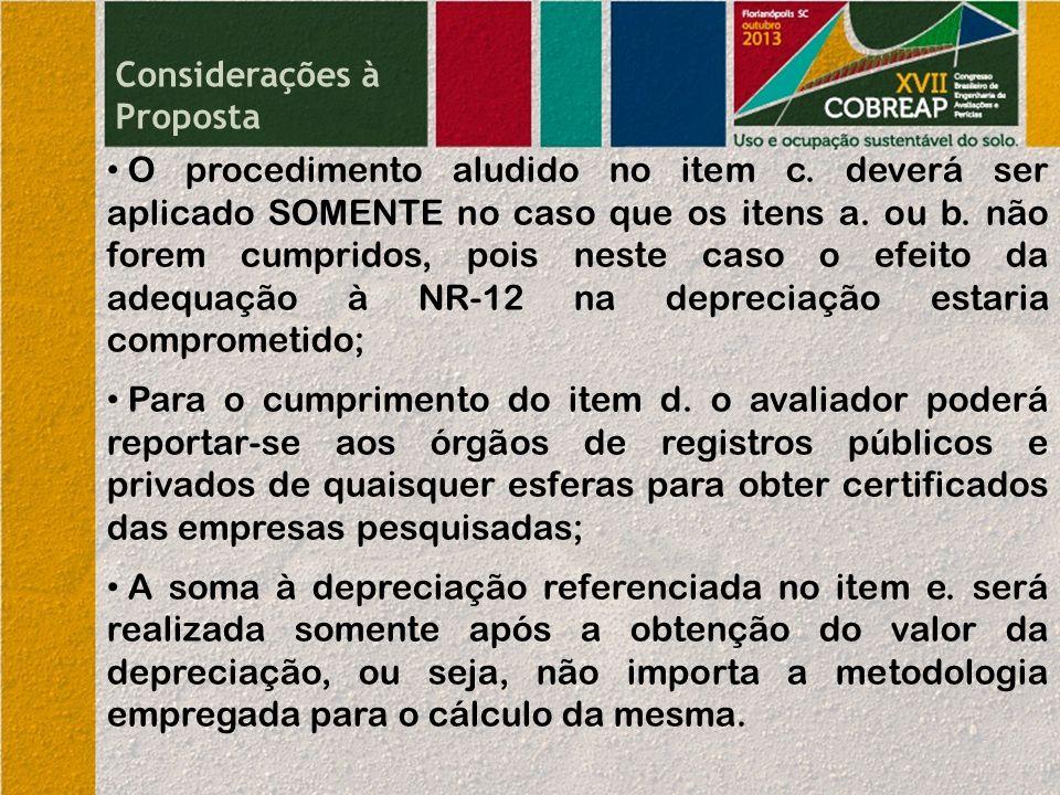 Considerações à Proposta O procedimento aludido no item c.
