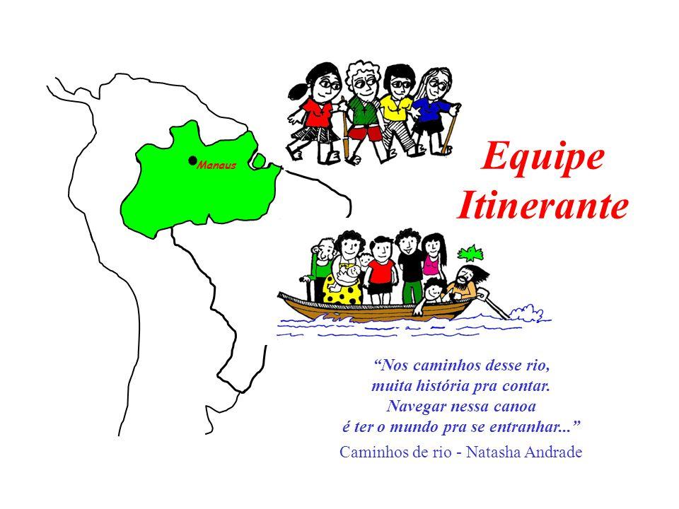 Histórico Jun/1996: O Projeto de Itinerancia foi proposto por primeira vez no encontro anual dos Jesuítas do Distrito da Amazônia.