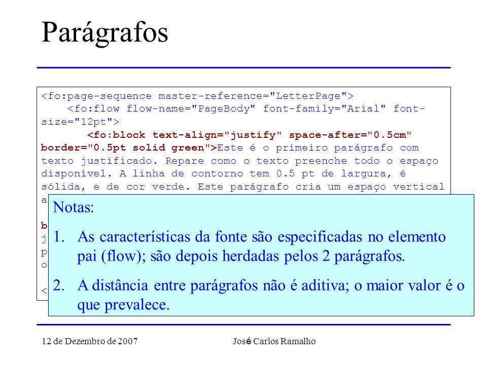 12 de Dezembro de 2007 Jos é Carlos Ramalho Parágrafos Este é o primeiro parágrafo com texto justificado.