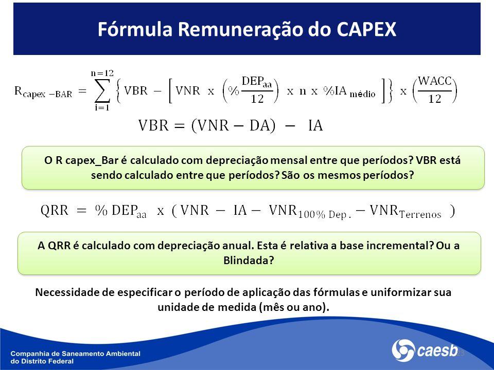 Fórmula Remuneração do CAPEX 23 O R capex_Bar é calculado com depreciação mensal entre que períodos.