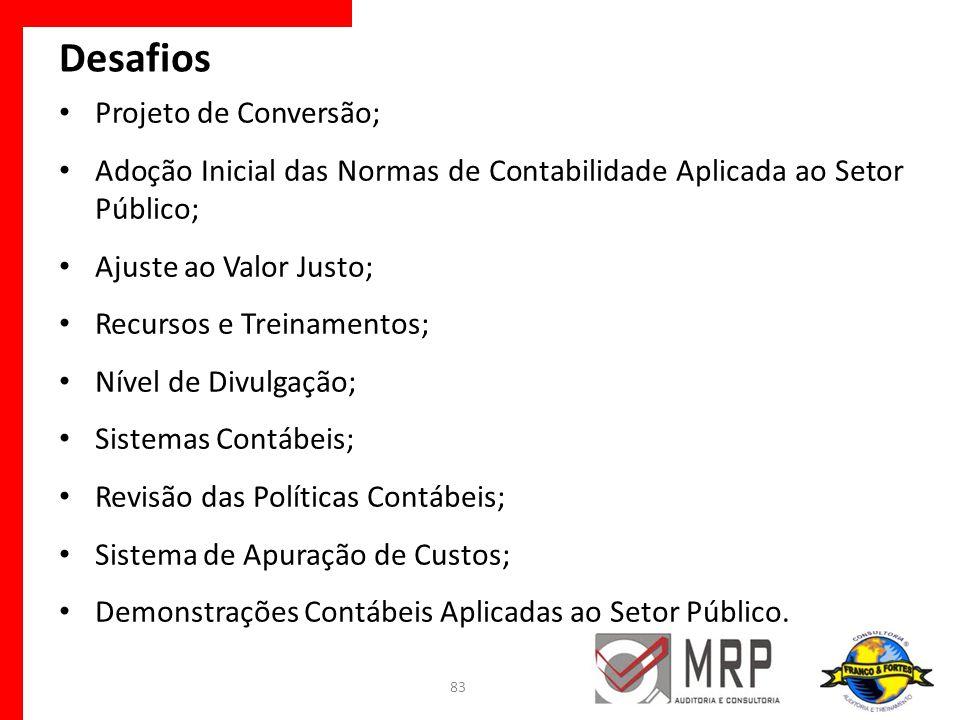 Projeto de Conversão; Adoção Inicial das Normas de Contabilidade Aplicada ao Setor Público; Ajuste ao Valor Justo; Recursos e Treinamentos; Nível de D
