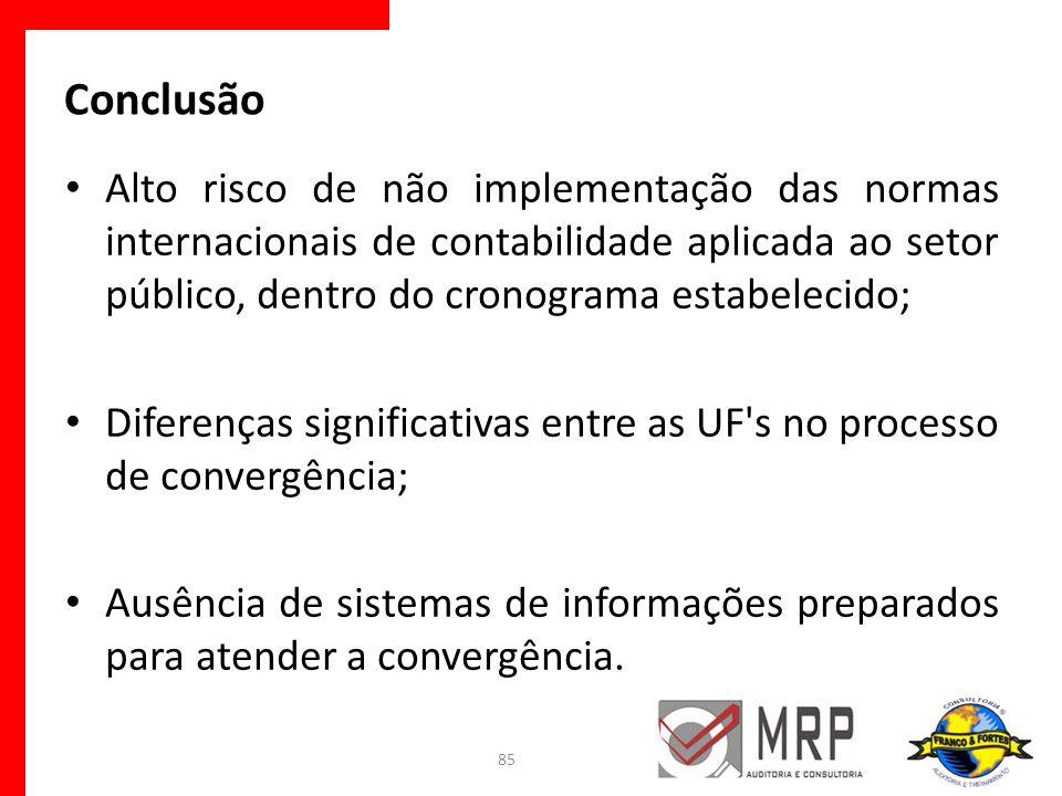 Alto risco de não implementação das normas internacionais de contabilidade aplicada ao setor público, dentro do cronograma estabelecido; Diferenças si