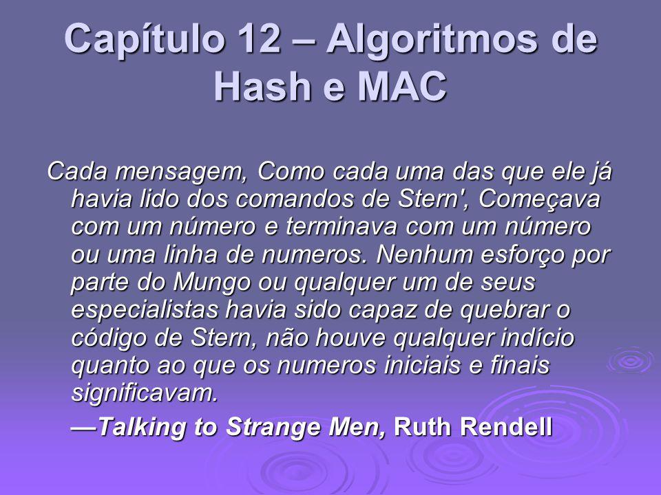 Capítulo 12 – Algoritmos de Hash e MAC Cada mensagem, Como cada uma das que ele já havia lido dos comandos de Stern , Começava com um número e terminava com um número ou uma linha de numeros.