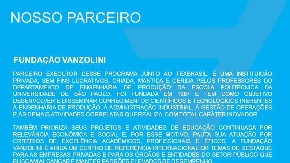NOSSO PARCEIRO PARCEIRO EXECUTOR DESSE PROGRAMA JUNTO AO TEXBRASIL, É UMA INSTITUIÇÃO PRIVADA, SEM FINS LUCRATIVOS, CRIADA, MANTIDA E GERIDA PELOS PROFESSORES DO DEPARTAMENTO DE ENGENHARIA DE PRODUÇÃO DA ESCOLA POLITÉCNICA DA UNIVERSIDADE DE SÃO PAULO.
