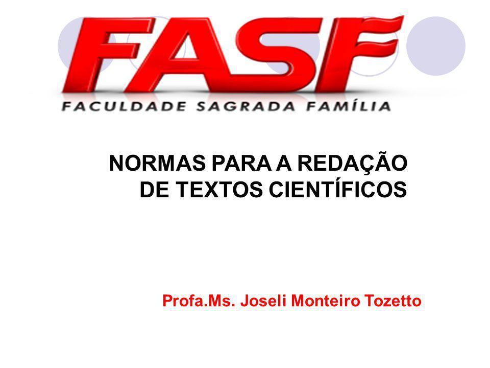 NORMAS PARA A REDAÇÃO DE TEXTOS CIENTÍFICOS Profa.Ms. Joseli Monteiro Tozetto