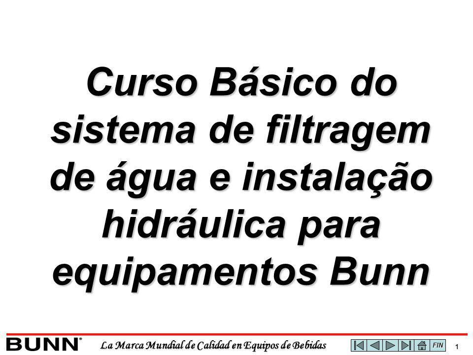 La Marca Mundial de Calidad en Equipos de Bebidas 1 Curso Básico do sistema de filtragem de água e instalação hidráulica para equipamentos Bunn FIN