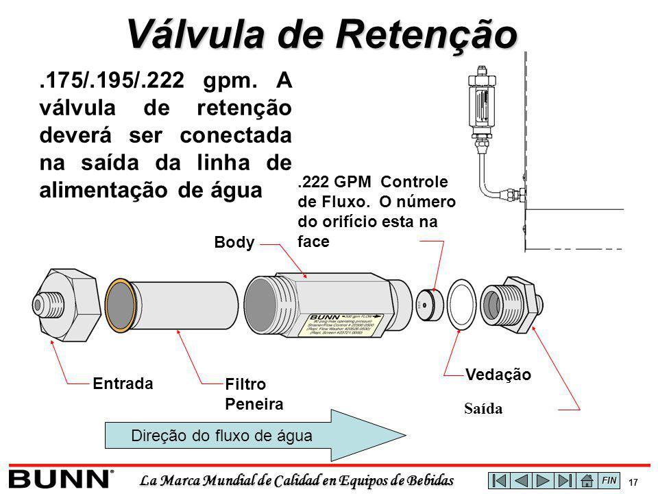 La Marca Mundial de Calidad en Equipos de Bebidas 17 Válvula de Retenção.175/.195/.222 gpm. A válvula de retenção deverá ser conectada na saída da lin