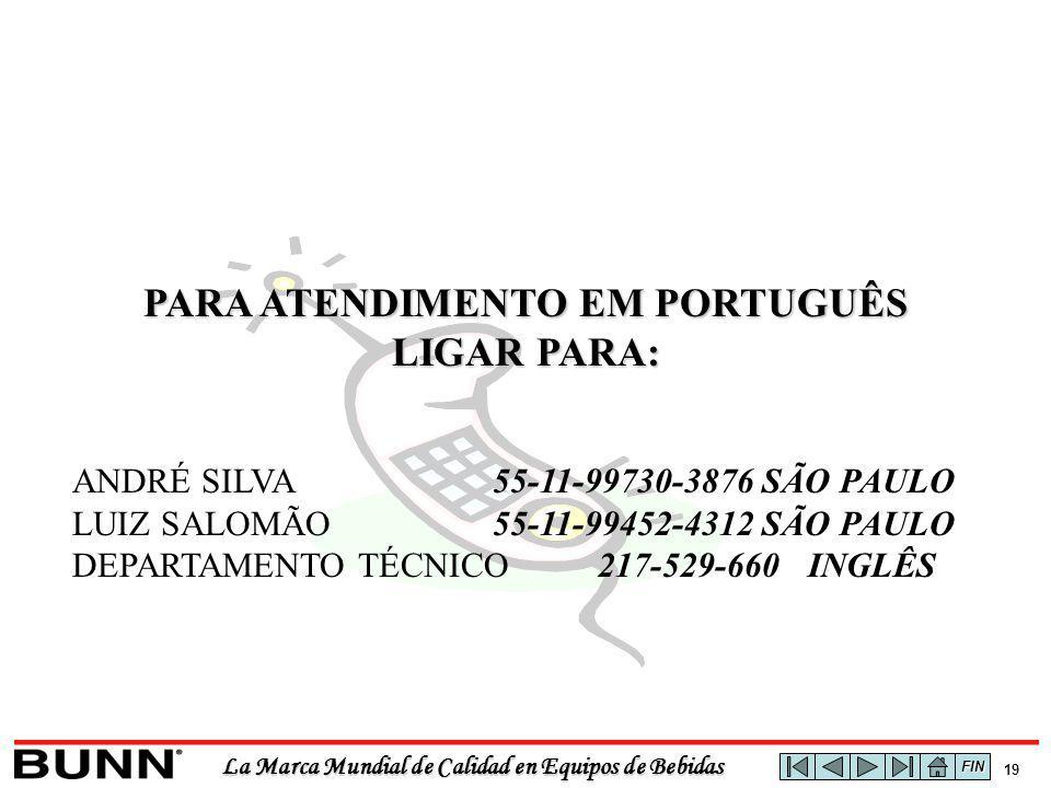 La Marca Mundial de Calidad en Equipos de Bebidas 19 PARA ATENDIMENTO EM PORTUGUÊS LIGAR PARA: ANDRÉ SILVA55-11-99730-3876 SÃO PAULO LUIZ SALOMÃO55-11