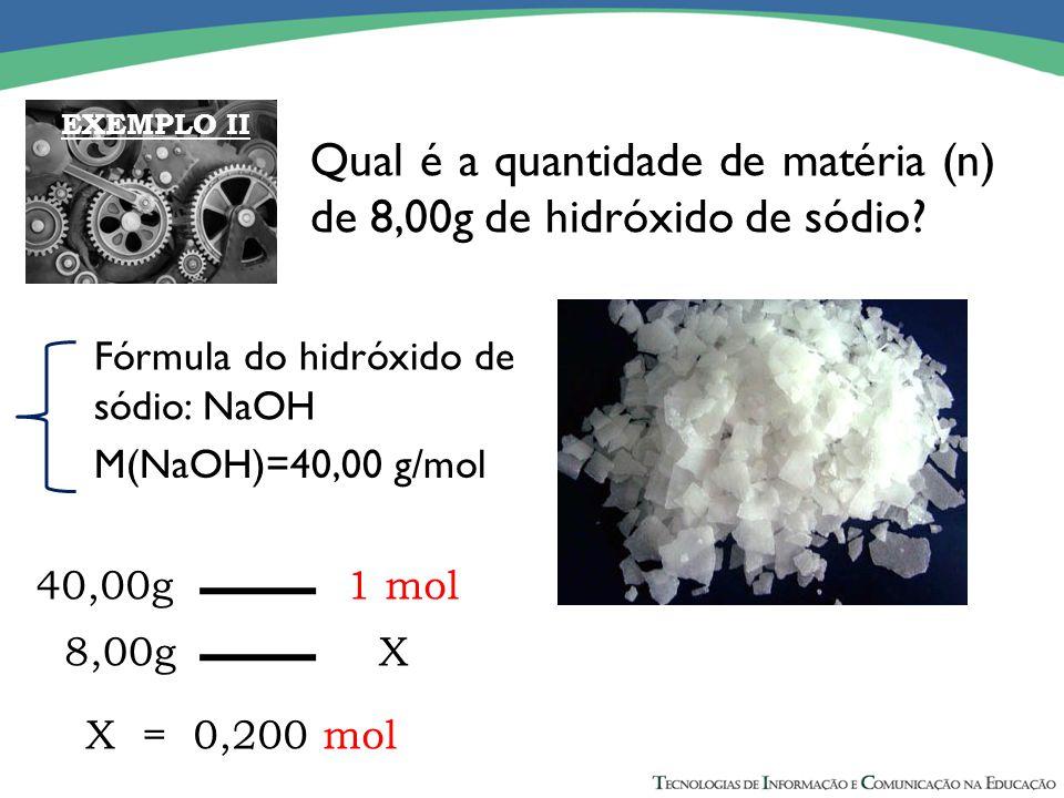 Qual é a quantidade de matéria (n) de 8,00g de hidróxido de sódio? Fórmula do hidróxido de sódio: NaOH M(NaOH)=40,00 g/mol 40,00g 1 mol 8,00g X X = 0,