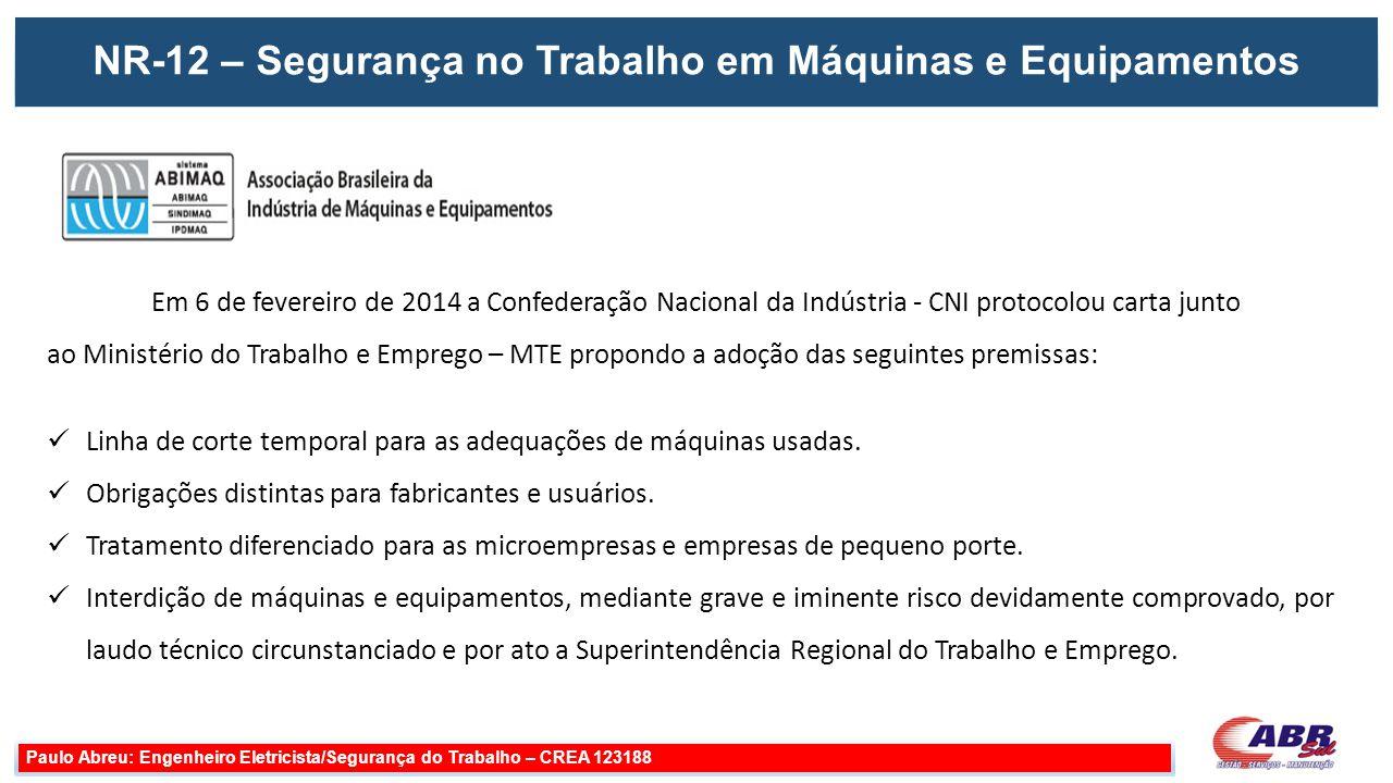 Paulo Abreu: Engenheiro Eletricista/Segurança do Trabalho – CREA 123188 Em 6 de fevereiro de 2014 a Confederação Nacional da Indústria - CNI protocolo