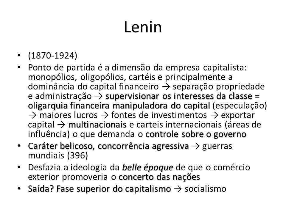 Lenin (1870-1924) supervisionar os interesses da classe = oligarquia financeira manipuladora do capital multinacionais controle sobre o governo Ponto