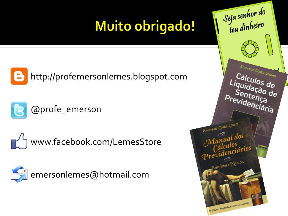 http://profemersonlemes.blogspot.com @profe_emerson www.facebook.com/LemesStore emersonlemes@hotmail.com