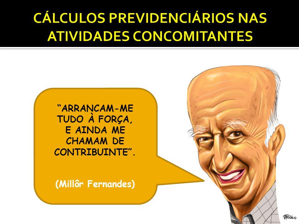 """""""ARRANCAM-ME TUDO À FORÇA, E AINDA ME CHAMAM DE CONTRIBUINTE"""". (Millôr Fernandes)"""