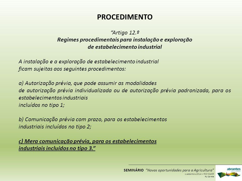 """PROCEDIMENTO """"Artigo 12.º Regimes procedimentais para instalação e exploração de estabelecimento industrial A instalação e a exploração de estabelecim"""
