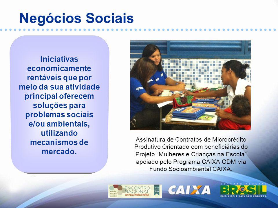 Negócios Sociais Iniciativas economicamente rentáveis que por meio da sua atividade principal oferecem soluções para problemas sociais e/ou ambientais, utilizando mecanismos de mercado.