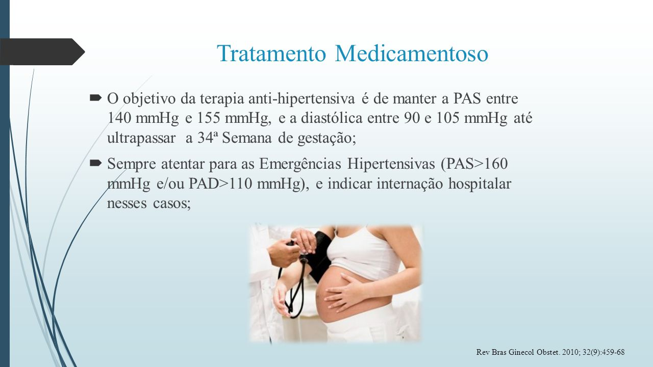Tratamento Medicamentoso  O objetivo da terapia anti-hipertensiva é de manter a PAS entre 140 mmHg e 155 mmHg, e a diastólica entre 90 e 105 mmHg até