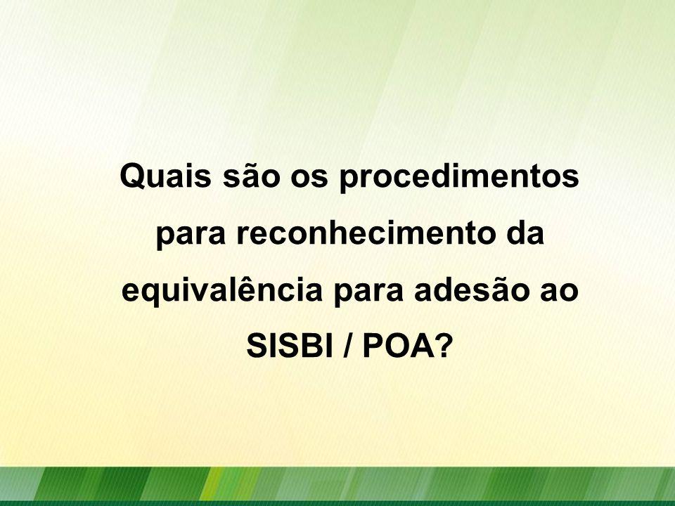 Quais são os procedimentos para reconhecimento da equivalência para adesão ao SISBI / POA?