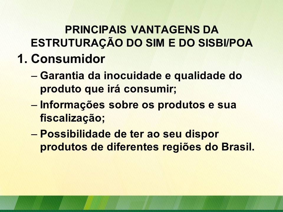 PRINCIPAIS VANTAGENS DA ESTRUTURAÇÃO DO SIM E DO SISBI/POA 1.
