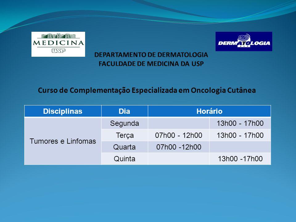 Curso de Complementação Especializada em Oncologia Cutânea DisciplinasDiaHorário Tumores e Linfomas Segunda13h00 - 17h00 Terça07h00 - 12h0013h00 - 17h00 Quarta07h00 -12h00 Quinta13h00 -17h00