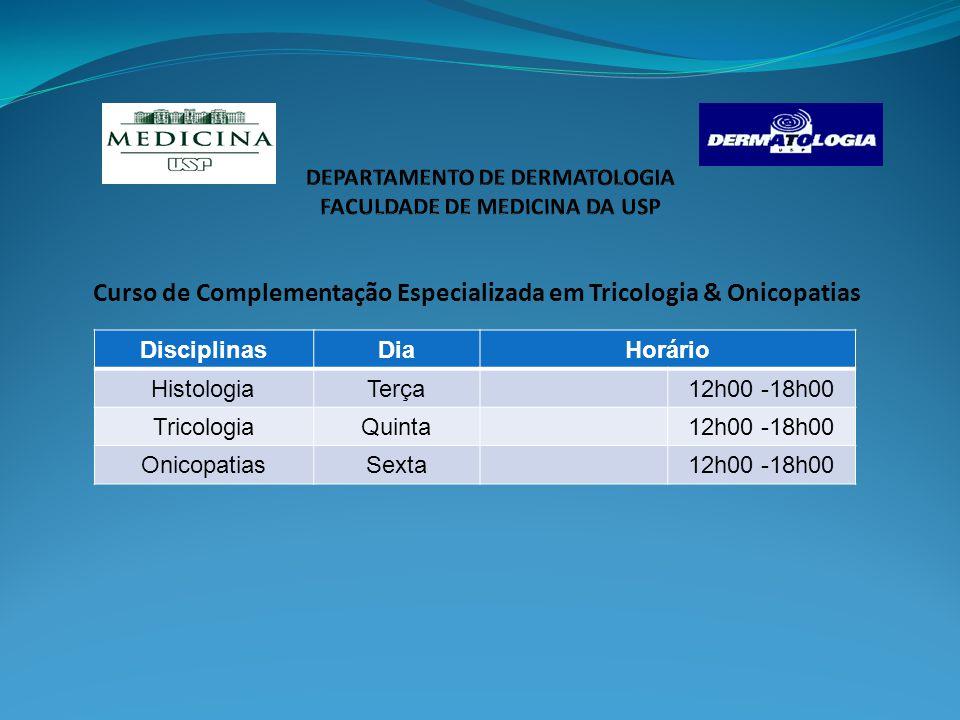 Curso de Complementação Especializada em Tricologia & Onicopatias DisciplinasDiaHorário HistologiaTerça12h00 -18h00 TricologiaQuinta12h00 -18h00 OnicopatiasSexta12h00 -18h00