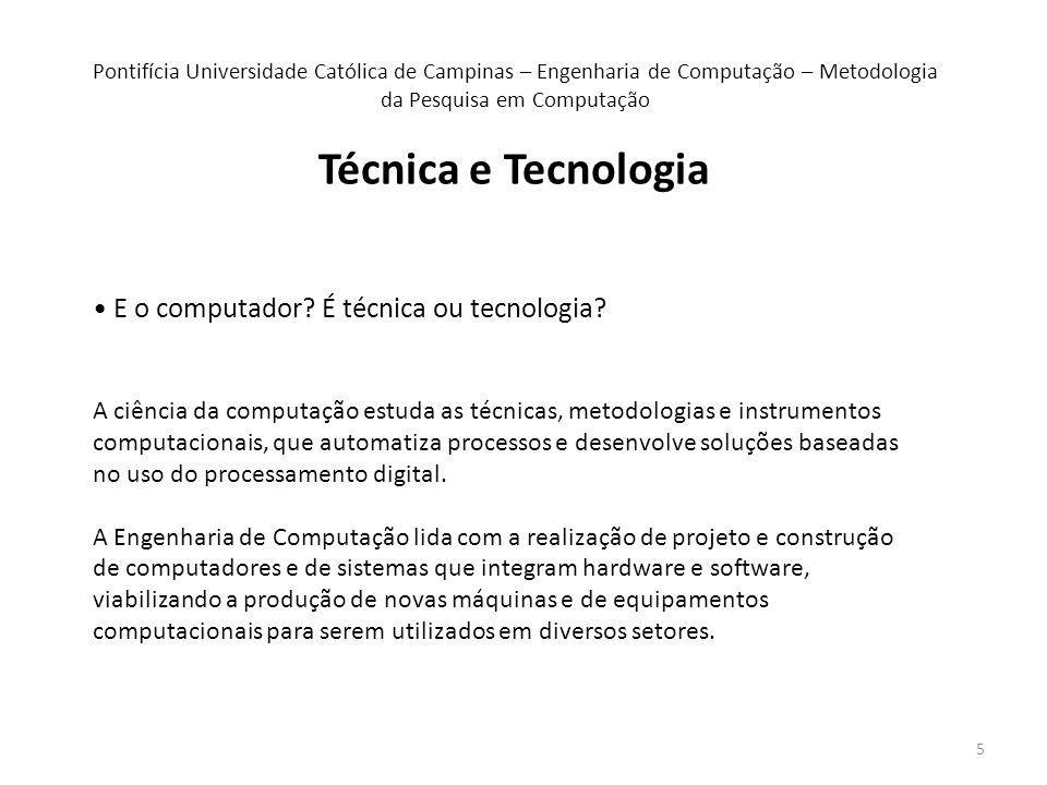 5 E o computador. É técnica ou tecnologia.