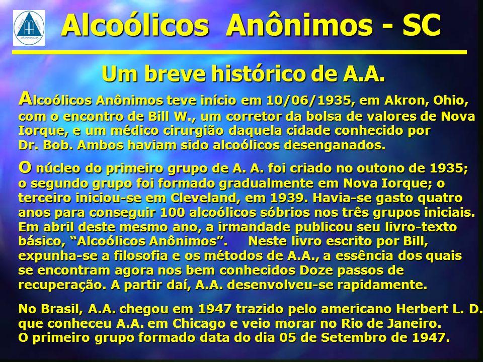 Um breve histórico de A.A. A lcoólicos Anônimos teve início em 10/06/1935, em Akron, Ohio, com o encontro de Bill W., um corretor da bolsa de valores