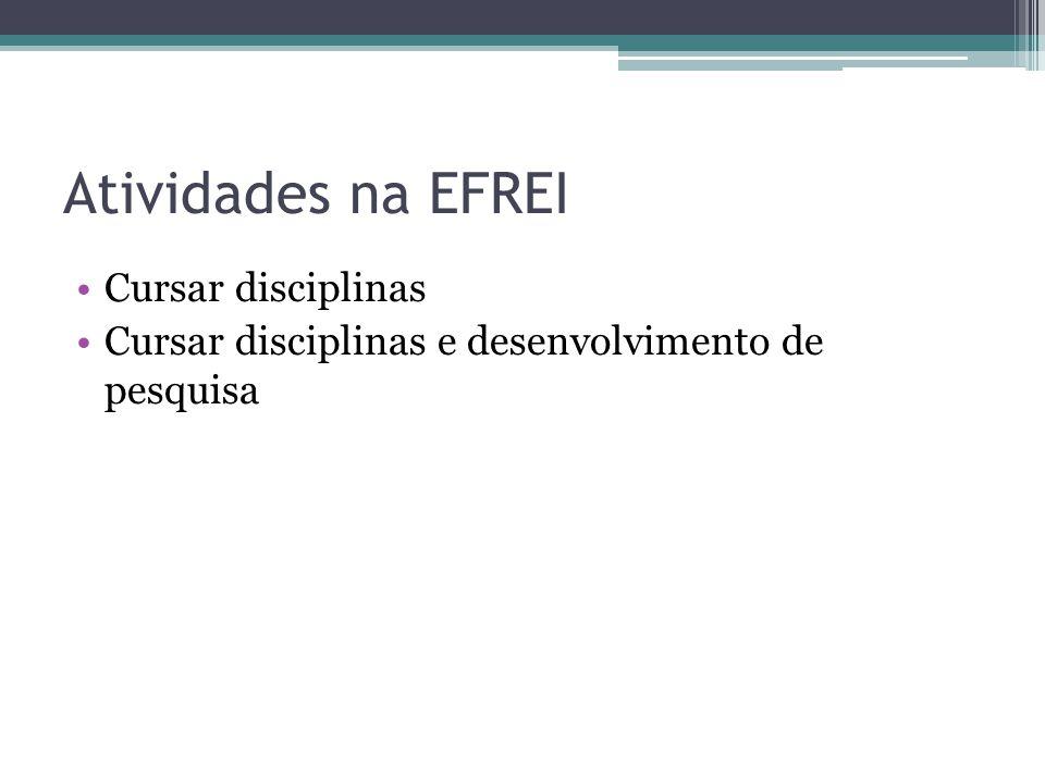 Atividades na EFREI Cursar disciplinas Cursar disciplinas e desenvolvimento de pesquisa