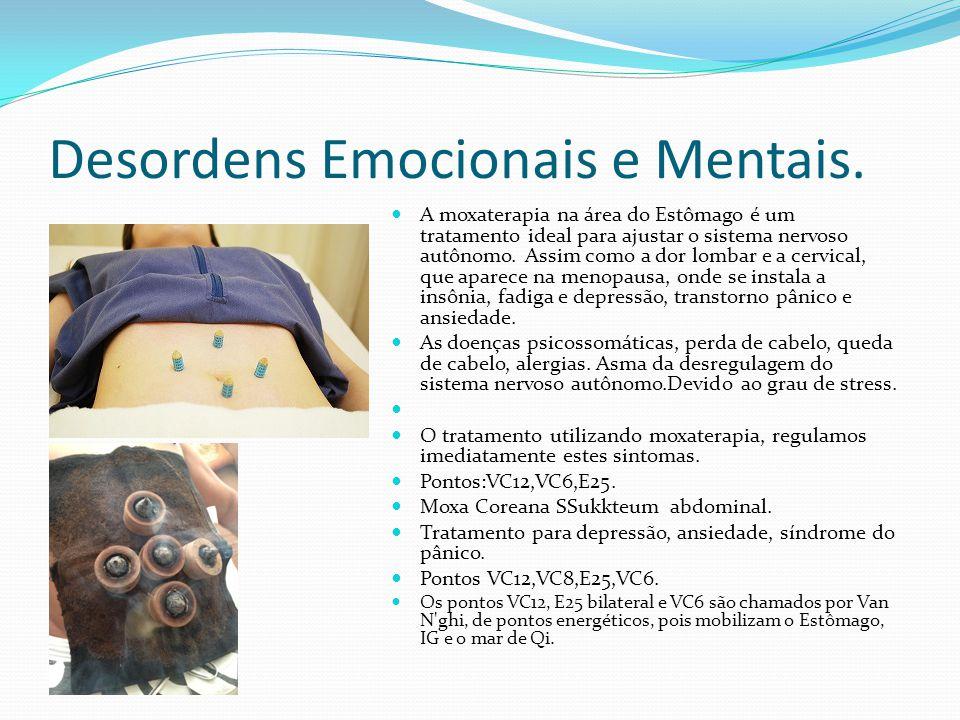 Desordens Emocionais e Mentais. A moxaterapia na área do Estômago é um tratamento ideal para ajustar o sistema nervoso autônomo. Assim como a dor lomb