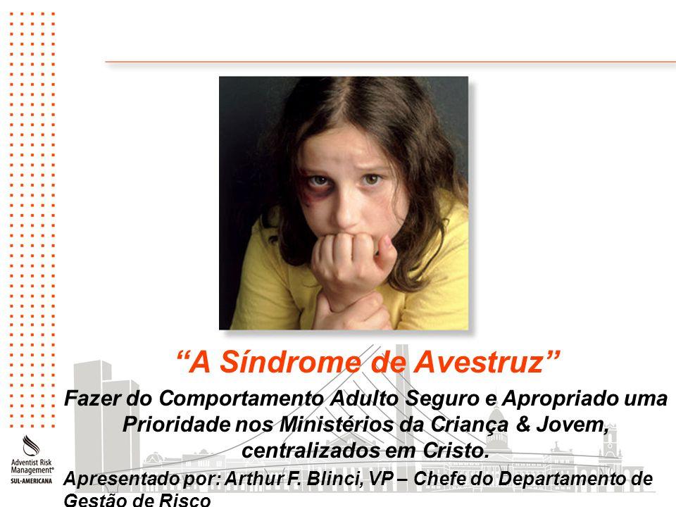 """""""A Síndrome de Avestruz"""" Fazer do Comportamento Adulto Seguro e Apropriado uma Prioridade nos Ministérios da Criança & Jovem, centralizados em Cristo."""