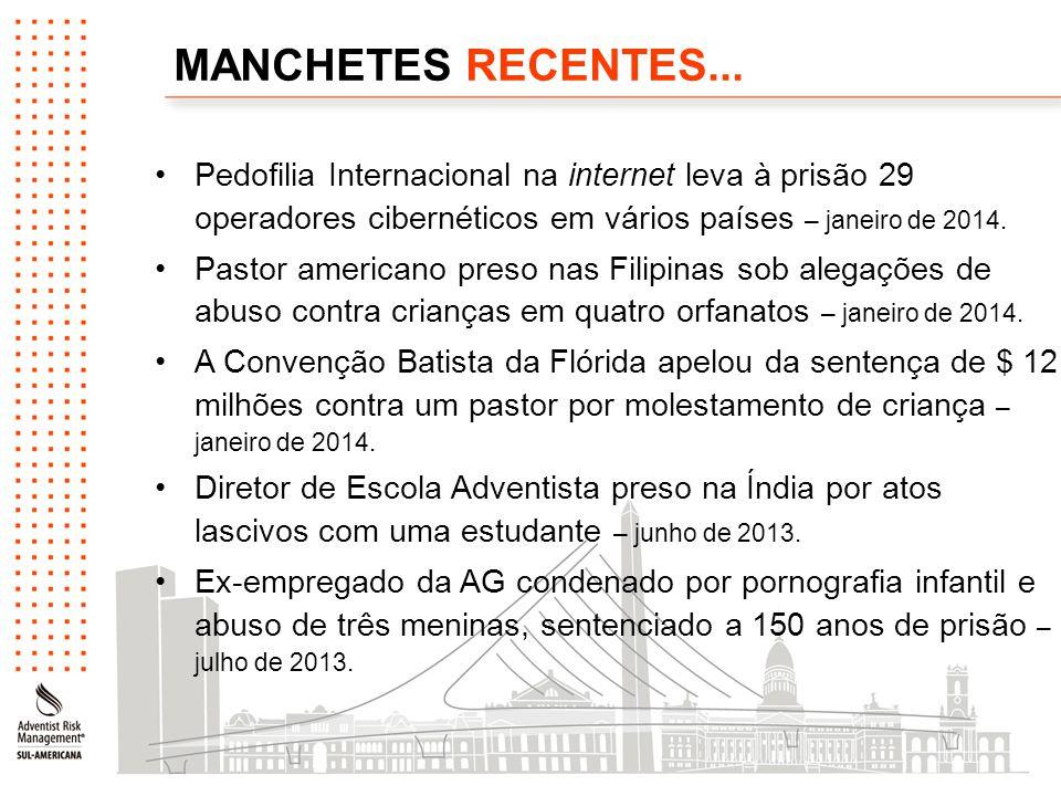 MANCHETES RECENTES... Pedofilia Internacional na internet leva à prisão 29 operadores cibernéticos em vários países – janeiro de 2014. Pastor american