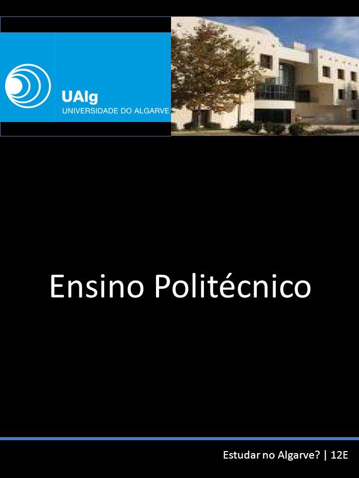 Estudar no Algarve | 12E Ensino Politécnico