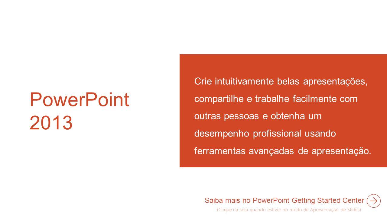 PowerPoint 2013 Crie intuitivamente belas apresentações, compartilhe e trabalhe facilmente com outras pessoas e obtenha um desempenho profissional usando ferramentas avançadas de apresentação.