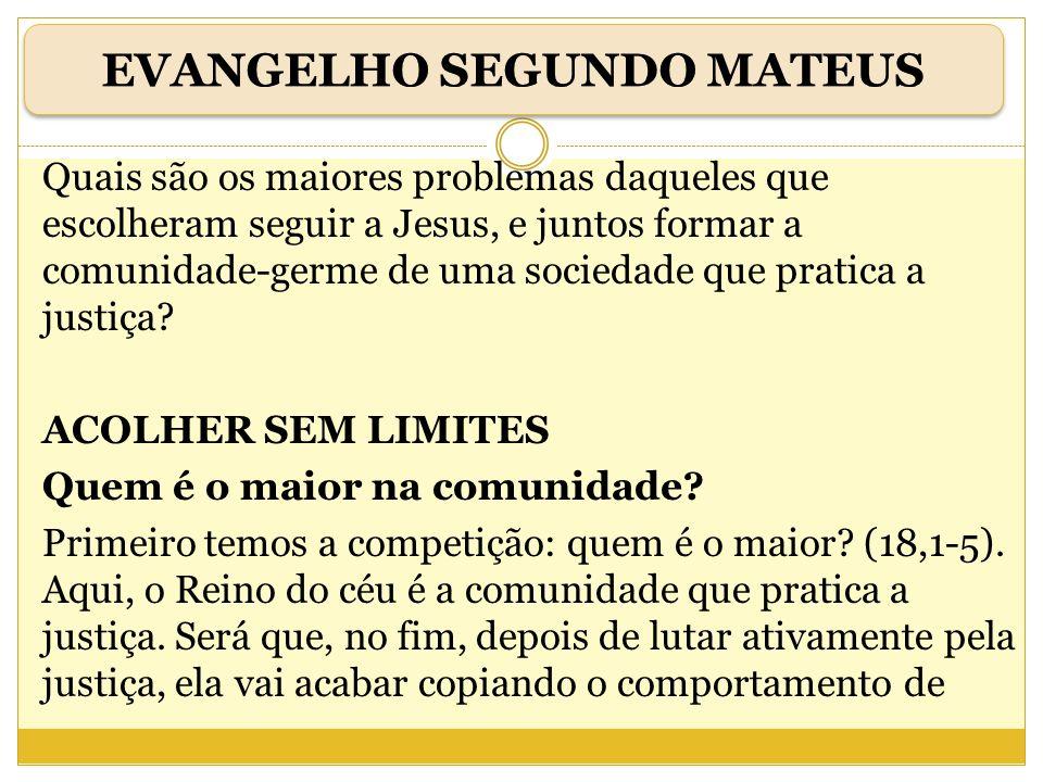 Quais são os maiores problemas daqueles que escolheram seguir a Jesus, e juntos formar a comunidade-germe de uma sociedade que pratica a justiça? ACOL