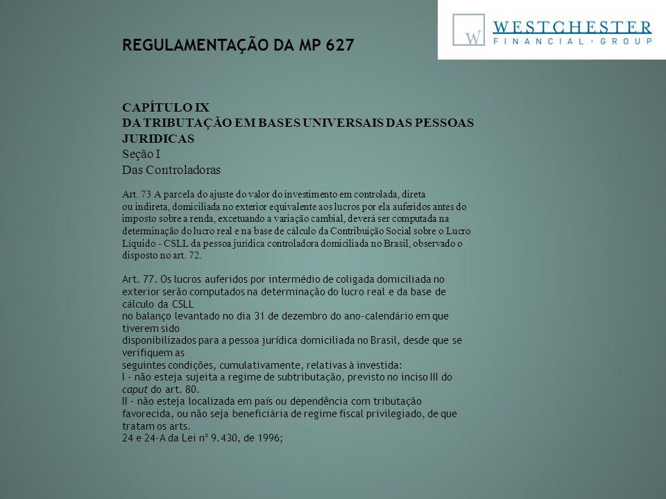 CAPÍTULO IX DA TRIBUTAÇÃO EM BASES UNIVERSAIS DAS PESSOAS JURIDICAS Seção I Das Controladoras Art. 73 A parcela do ajuste do valor do investimento em
