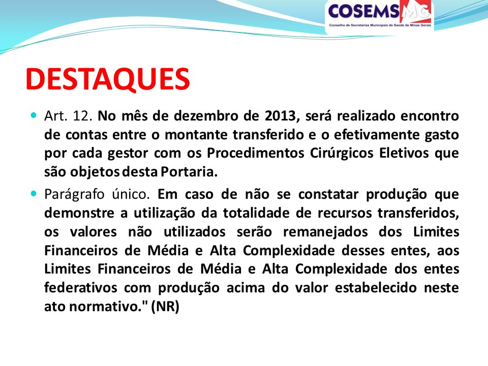 523 municípios realizaram menos que 3,00 percapita, dos quais 16 não realizaram nenhum procedimento entre outubro de 2011 e maio de 2013.
