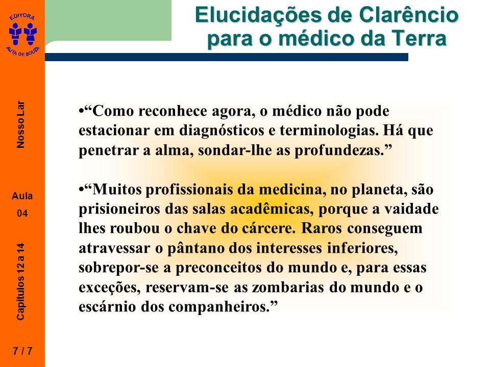 """Nosso Lar Aula 04 Capítulos 12 a 14 Elucidações de Clarêncio para o médico da Terra """"Como reconhece agora, o médico não pode estacionar em diagnóstico"""