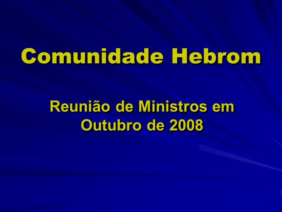Comunidade Hebrom Reunião de Ministros em Outubro de 2008