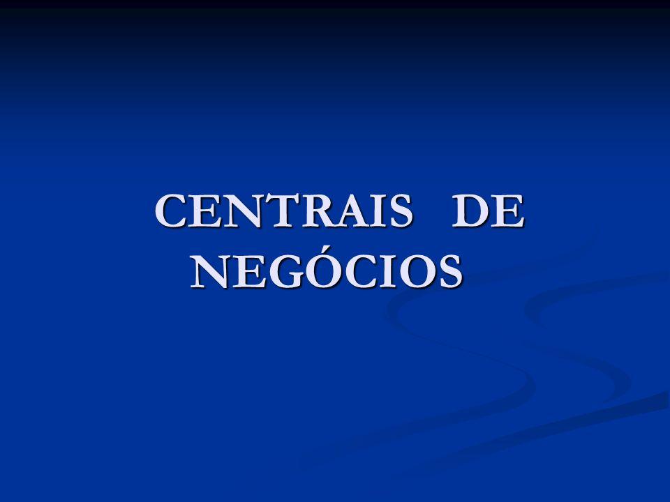 CENTRAIS DE NEGÓCIOS CENTRAIS DE NEGÓCIOS